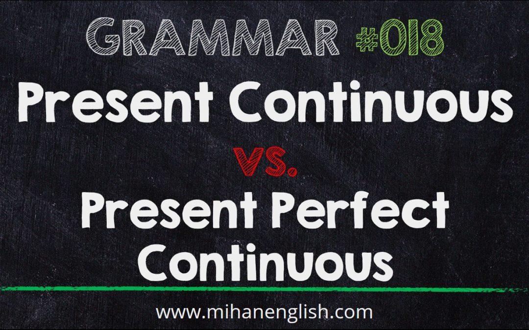 گرامر زبان انگلیسی – درس 18 – تفاوت Present Perfect و Present Perfect Continuous