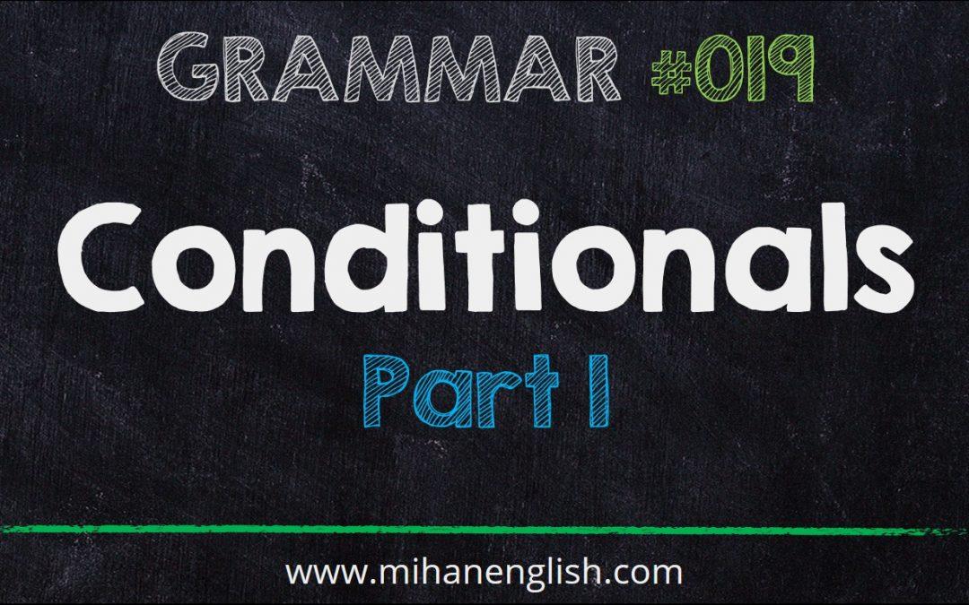 گرامر انگلیسی – درس 19 – Conditionals – جملات شرطی – بخش اول
