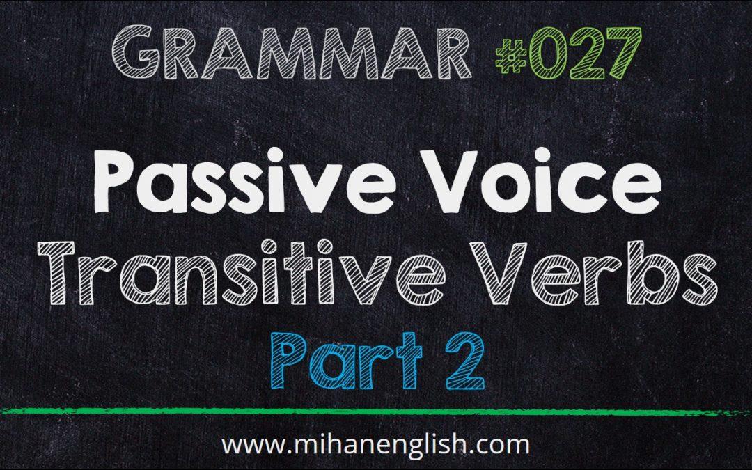 گرامر انگلیسی – درس 27 – Passive – ساختار مجهول: بخش دوم